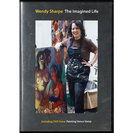 Title: Wendy Sharpe - The Imagined Life (DVD) Produced by Catherine Hunter and Bruce Inglis.